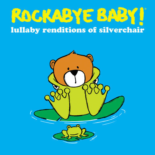 Rockabye Baby! - Lullaby Renditions of Silverchair [New CD]
