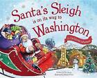 Santa's Sleigh Is on Its Way to Washington: A Christmas Adventure by Eric James (Hardback, 2015)