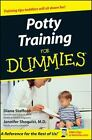 Potty Training for Dummies® by Diane Stafford and Jennifer Shoquist (2002, Paperback)