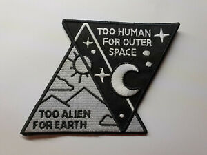 TOO-HUMAN-FOR-OUTER-SPACE-TOO-ALIEN-FOR-EARTH-iron-on-or-sew-on-patch-Area-51