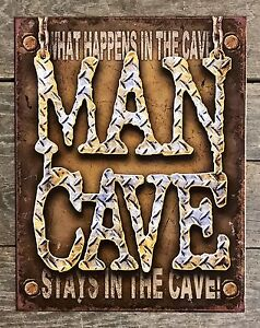Man-Cave-WHAT-HAPPENS-IN-THE-CAVE-STAYS-IN-THE-CAVE-Tin-Metal-Sign