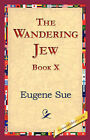The Wandering Jew, Book X by Eugene Sue (Hardback, 2006)