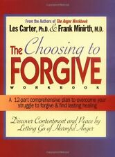 Choosing to Forgive : A 12-Part Comprehensive Plan to Overcome Your Struggle to Forgive and Find Lasting Healing by Frank Minirth and Les Carter (1997, Paperback, Workbook)
