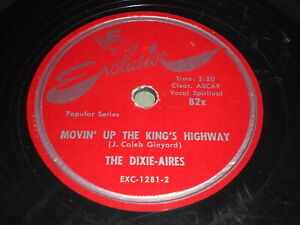 The-Dixie-Aires-Movin-039-Up-The-King-039-s-Highway-When-The-Moon-Go-78-Gospel