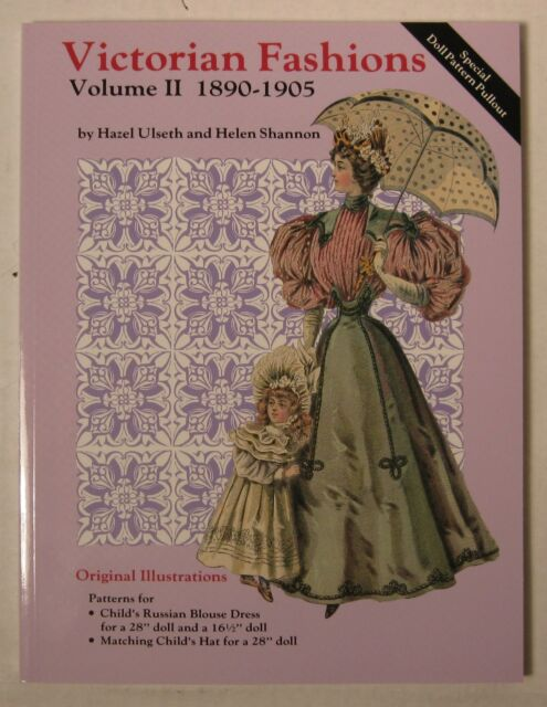Victorian Fashions Volume II 1890-1905 Hazel Ulseth from the author's inventory
