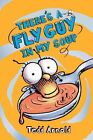 There's a Fly Guy in My Soup by Tedd Arnold (Hardback, 2013)