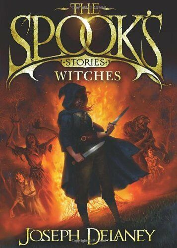The Spook's Stories: Witches By Joseph Delaney. 9780370329963