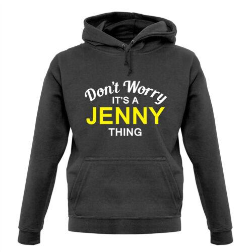 Sweat à capuche//Hoody-Nom-Personnalisé-custom Ne vous inquiétez pas il est une chose Jenny!