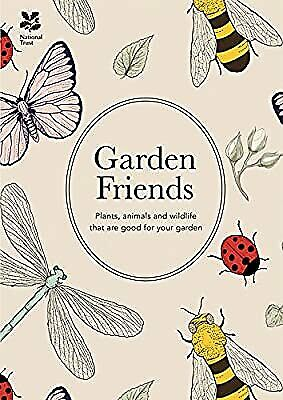 Garden Friends: Plants, Animals and Wildlife That are Good for Your Garden (Nati