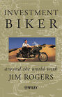 Investment Biker: Around the World with Jim Rogers by Jim Rogers (Paperback, 2000)