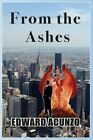 From the Ashes by MR Edward G Acunzo (Paperback / softback, 2015)