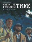 Under the Freedom Tree by Susan VanHecke (Hardback, 2014)