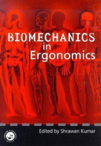 Biomechanics in Ergonomics by Kumar, Shrawan