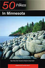 Explorer's Guide 50 Hikes in Minnesota: Day Hikes from Forest to Prairie to River Bluff by Ben Woit, Gwen Ruff (Paperback, 2005)