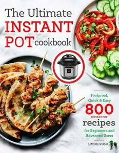The Ultimate Instant Pot Cookbook Foolproof Quick Amp Easy E B00k Version 2020 Ebay
