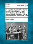 An Impartial Report of the Trial of William Congreve Alcock, and Henry Derenzy, Esqrs. for the Murder of John Colclough, Esq. at Wexford Assizes, 26th March, 1808 by Baron Smith (Paperback / softback, 2012)