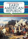 a Timeline History of The Early American Republic by Allan Morey 9781467736411