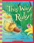 This Way, Ruby! by Jonathan Emmett (Paperback / softback)