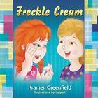 Freckle Cream by Kramer Greenfield (Paperback / softback, 2015)