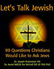 Let's Talk Jewish: 99 Questions Christians Would Like to Ask Jews by Dr Joseph Rubinstein, Dr Auriel Ibn Michell (Paperback / softback, 2001)
