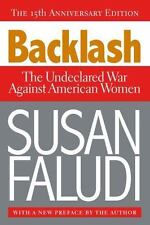 Backlash : The Undeclared War Against American Women by Susan Faludi (2006, Paperback)