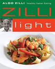 Zilli Light by Aldo Zilli (Hardback, 2010)