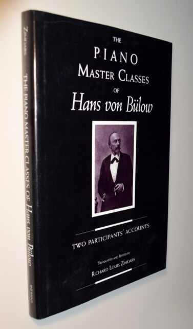 The Piano Master Classes of Hans Von Bulow: Two Participant's Accounts