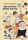 Opa und Paul hecken was aus von Sophie Schmid (2013, Gebundene Ausgabe)