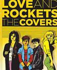 Love & Rockets: The Covers by Jaime Hernandez, Gabriel Hernandez, Gilbert Hernandez (Hardback, 2013)