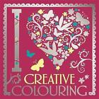 I Heart Creative Colouring by Michael O'Mara Books Ltd (Paperback, 2015)