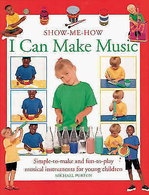 """""""VERY GOOD"""" Purton, Michael, I Can Make Music (Show-me-how), Book"""