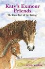 Katy's Exmoor Friends by Victoria Morina Eveleigh (Paperback, 2005)