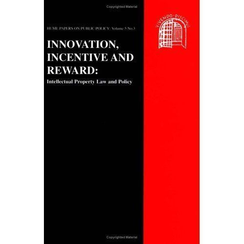 Innovation, Incentive and Reward: Intellectual Property Law and Policy: Hume Pa