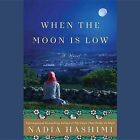 When the Moon Is Low by Nadia Hashimi (CD-Audio, 2015)
