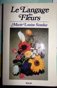 LE-LANGAGE-DES-FLEURS-MARIE-LOUISE-SONDAZ-EDITIONS-SOLAR-1974