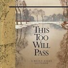 This Too Will Pass: A Helen Exley Giftbook by Dalton Exley (Hardback, 2010)