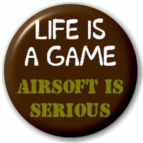 Small 25mm Lapel Pin Button Badge Novelty Life Is A Game Airsoft Is Serious