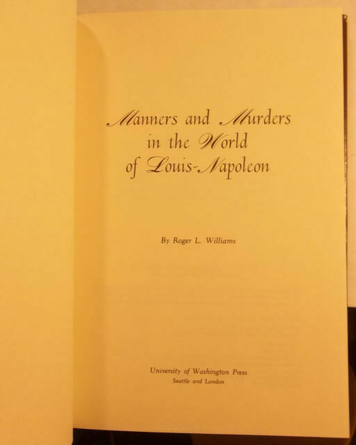 Manners and murders in the world of Louis-Napoleon, , Williams, Roger Lawrence,