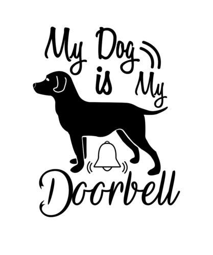 My Dog Is My Doorbell Permanent Waterproof Decal//Sticker