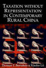 Taxation without Representation in Contemporary Rural China by Thomas P. Bernstein, Xiaobo Lu (Hardback, 2003)