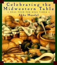 CELEBRATING THE MIDWEST TABLE by Abby Mandel (1996, Hardcover)