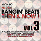 Bangin' Beats: Then and Now!, Vol. 3 by Various Artists (CD, Aug-2006, 2 Discs, Mic Mac Records/Music)