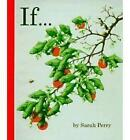 If.... by Sarah Perry (Hardback, 1995)