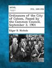 Ordinances of the City of Cohoes, Passed by the Common Council, September 3, 1901 by Edgar B Nichols (Paperback / softback, 2013)