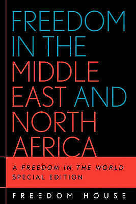 Freedom in the Middle East and North Africa: A Freedom in the World, Special Edi