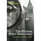 The Witches Within Westminster by Peter Buckland (Paperback, 2014)
