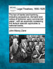 The Law of Banks and Banking: Including Acceptance, Demand and Notice of Dishonor Upon Commercial Paper: With an Appendix Containing the Federal Statutes Applicable to National Banks. by John Maxcy Zane (Paperback / softback, 2010)