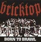 Born to Brawl [PA] * by Bricktop (CD, Sep-2008, Steel Cage Records)