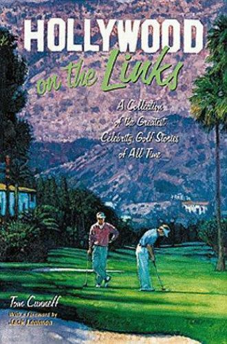 Hollywood on the Links: A Collection of the Greatest Celebrity Golf Stories of