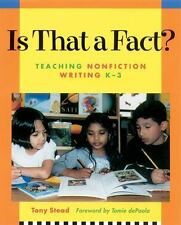 TONY STEAD - Is That a Fact?: Teaching Nonfiction Writing, K-3  ** Brand New **